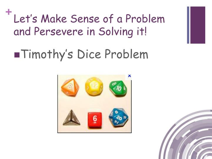 Let's Make Sense of a Problem and Persevere in Solving it!