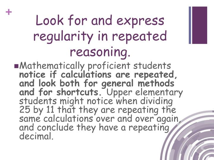 Look for and express regularity in repeated reasoning.