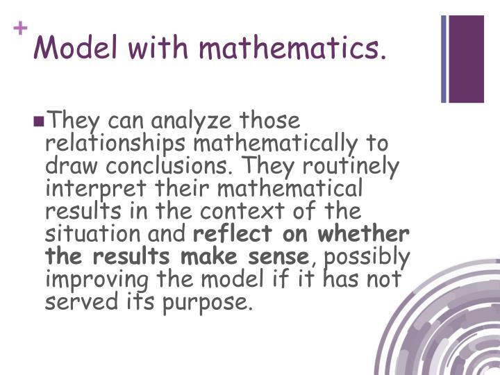 Model with mathematics.