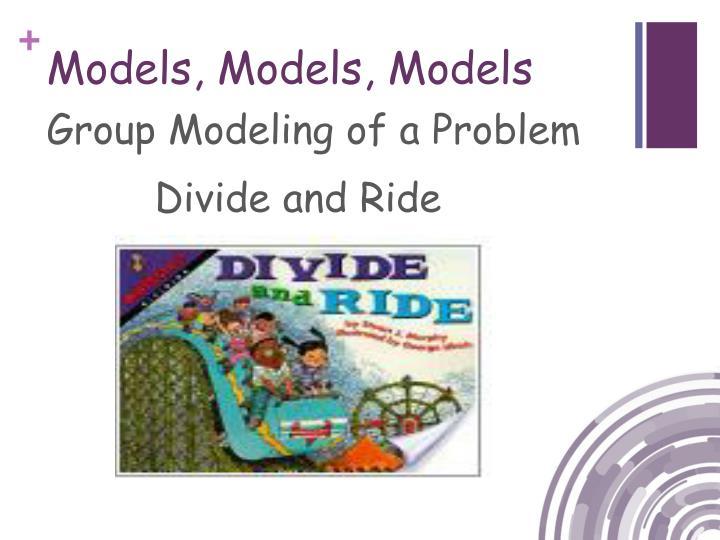 Models, Models, Models
