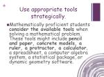 use appropriate tools strategically