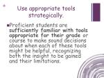 use appropriate tools strategically1