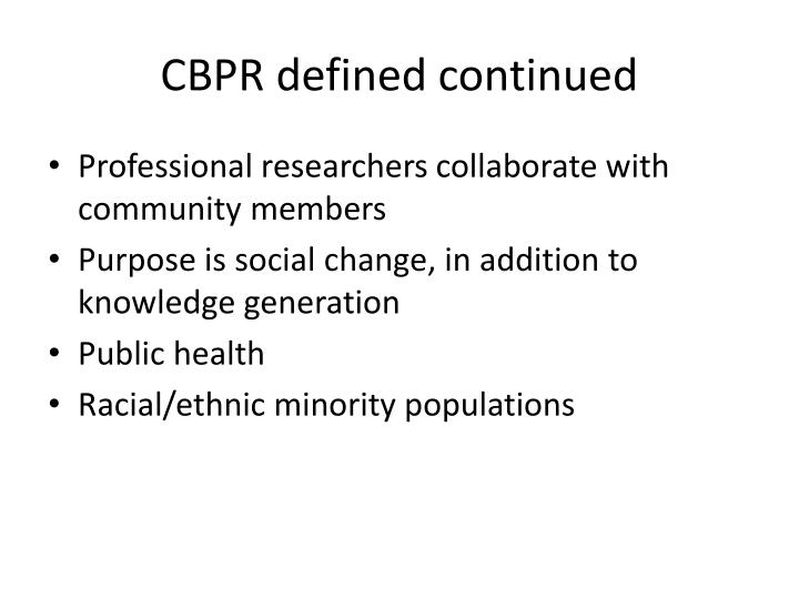 CBPR defined continued