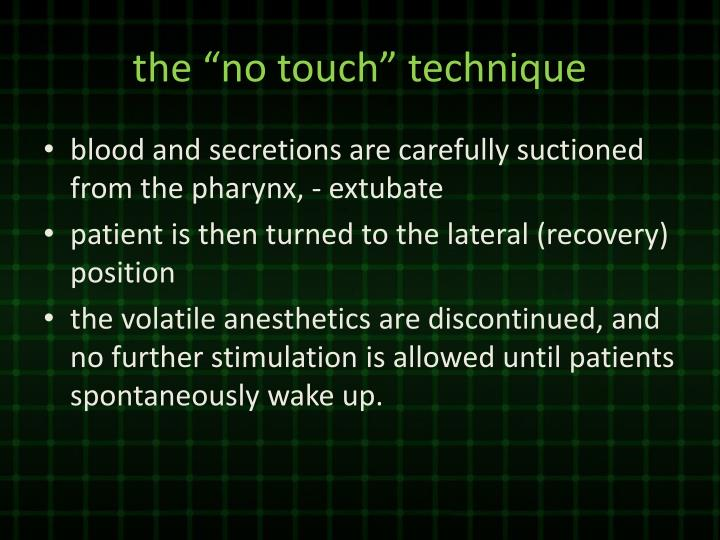 "the ""no touch"" technique"