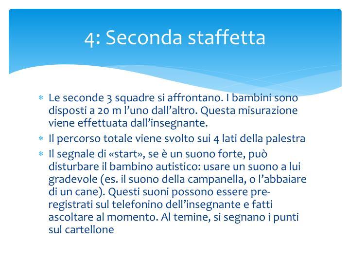 4: Seconda staffetta