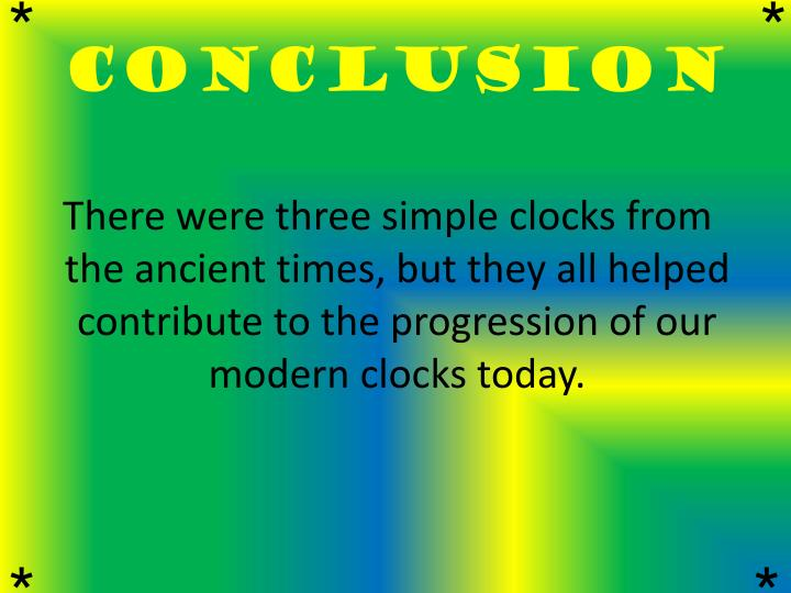 the clocks of the ancient world What would the world be like if clocks weren't around for one thing, the world would be a lot more unorganised because schools, jobs, social.