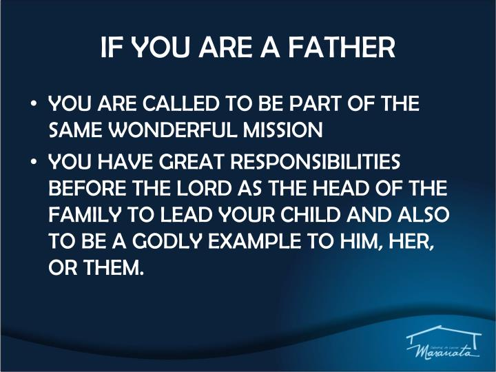 IF YOU ARE A FATHER