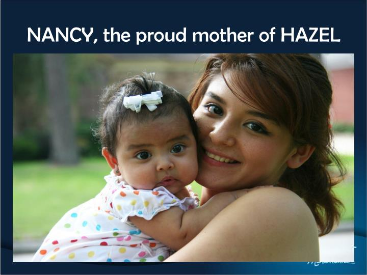 NANCY, the proud mother of HAZEL