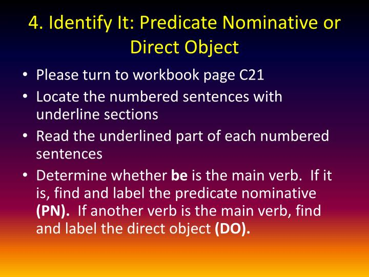 4. Identify It: Predicate Nominative or Direct Object