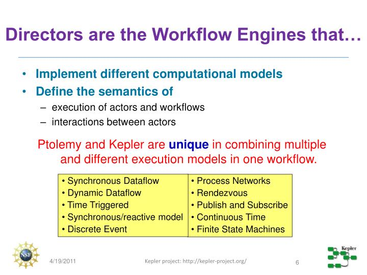 Directors are the Workflow Engines that…
