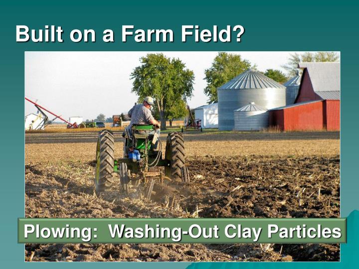 Built on a Farm Field?