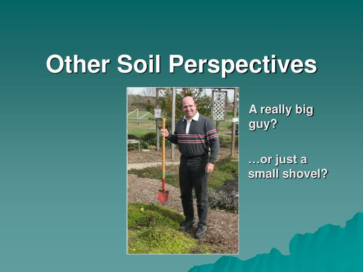Other Soil Perspectives