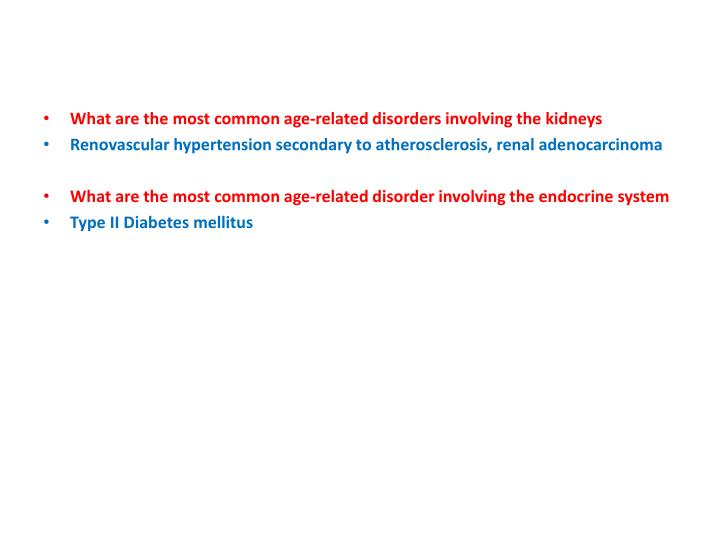 What are the most common age-related disorders involving the kidneys