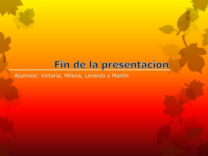 Alumnos: Victoria, Milena, Lorenzo y Martín