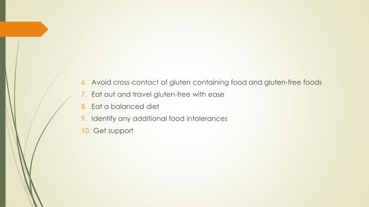 Avoid cross-contact of gluten containing food and gluten-free foods