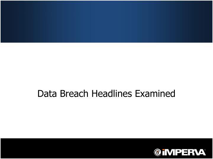 Data Breach Headlines Examined