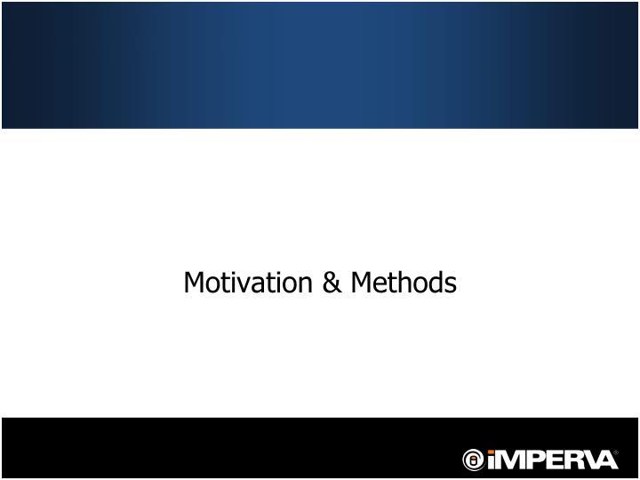 Motivation & Methods