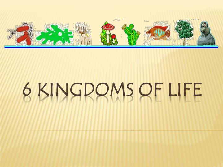 6 kingdoms of life
