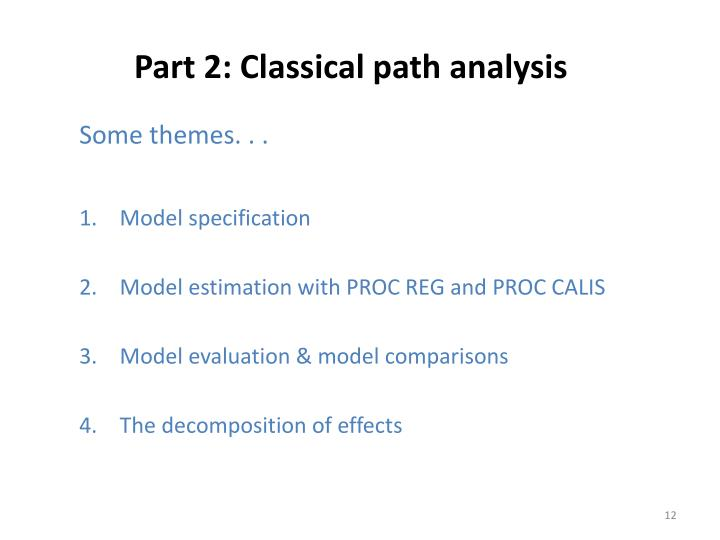 Part 2: Classical path analysis