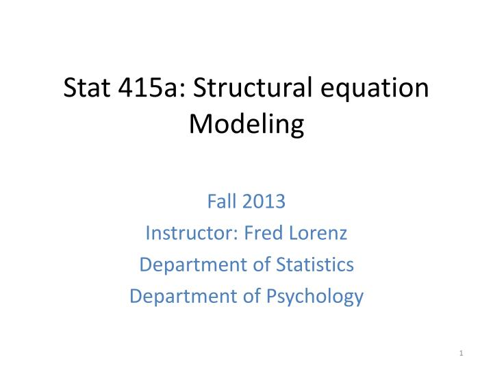 Stat 415a structural equation modeling