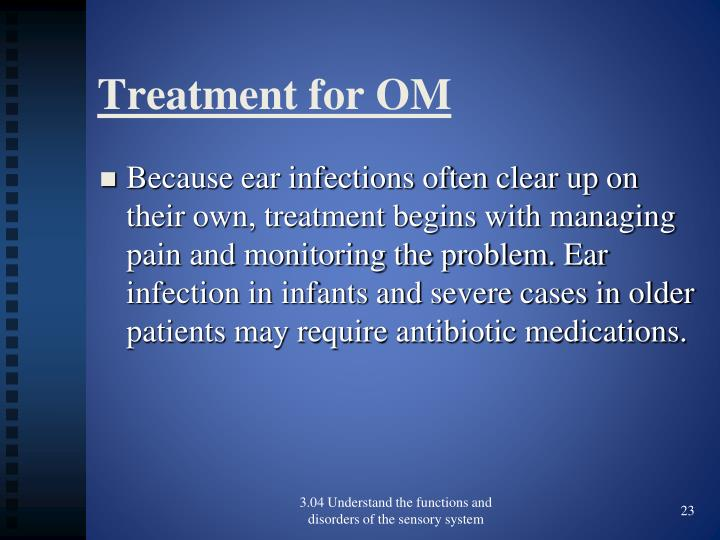 Treatment for OM