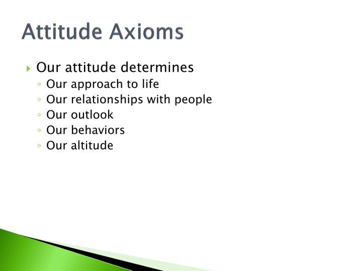 Attitude Axioms