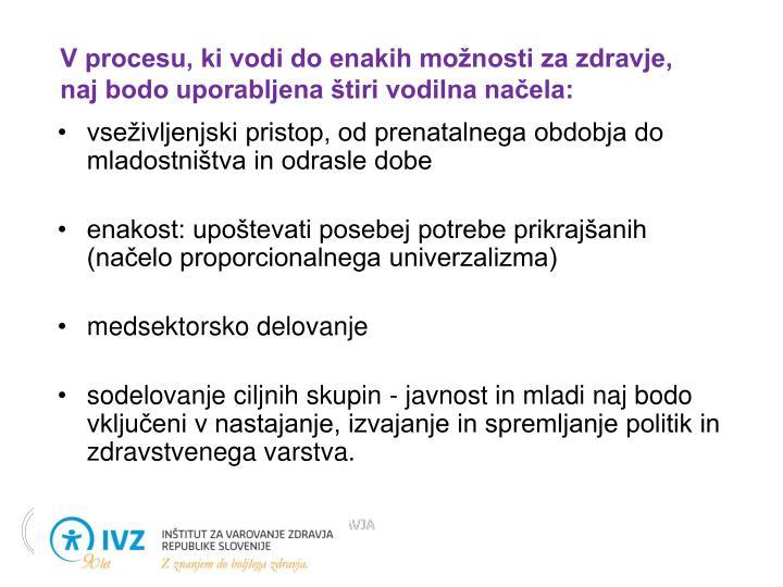 V procesu, ki vodi do enakih možnosti za zdravje, naj bodo uporabljena štiri vodilna načela: