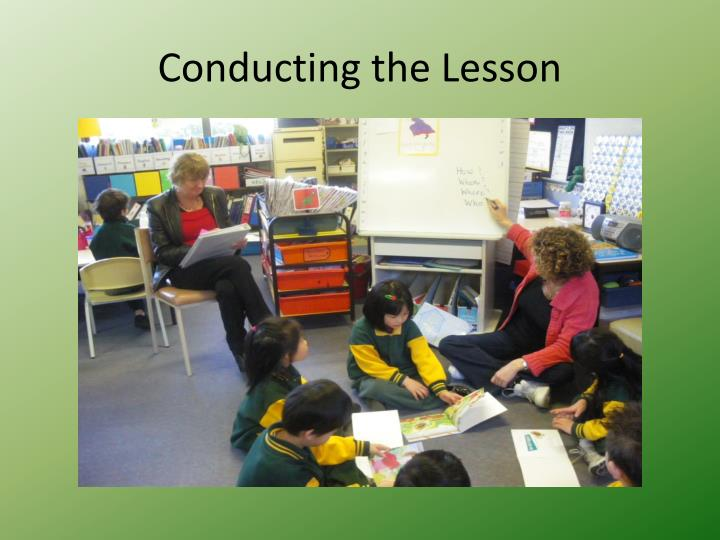 Conducting the Lesson