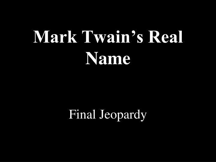 Mark Twain's Real