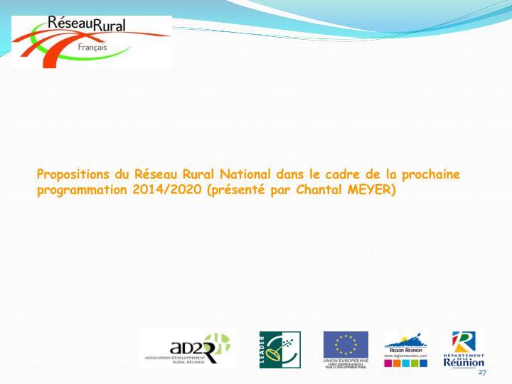 Propositions du Réseau Rural National dans le cadre de la prochaine programmation 2014/2020 (présenté par Chantal MEYER)