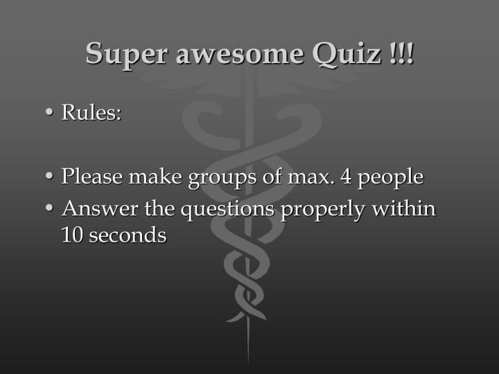 Super awesome Quiz !!!