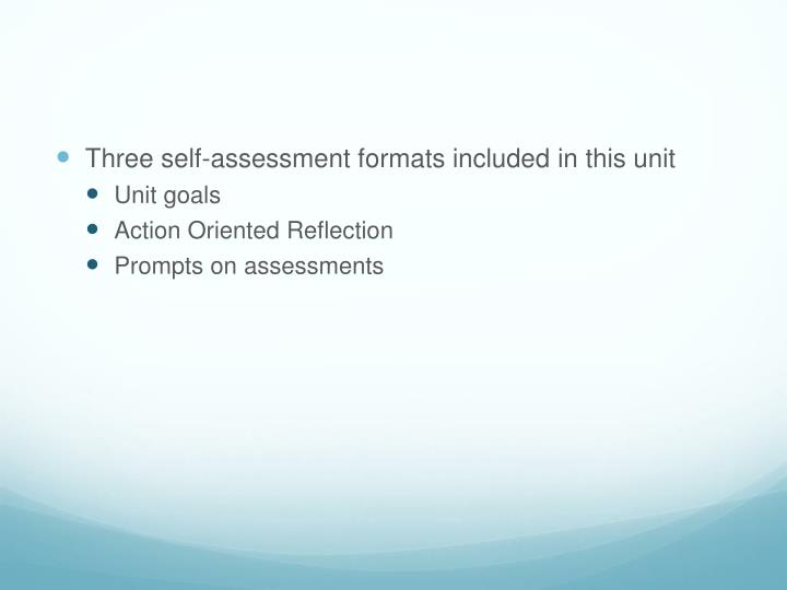 Three self-assessment formats included in this unit