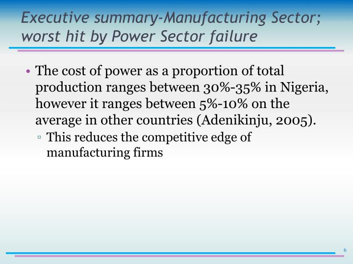 Executive summary-Manufacturing Sector; worst hit by Power Sector failure