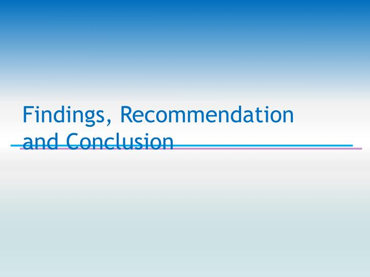 Findings, Recommendation