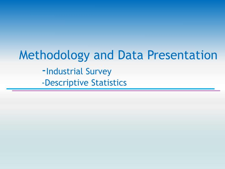Methodology and Data Presentation