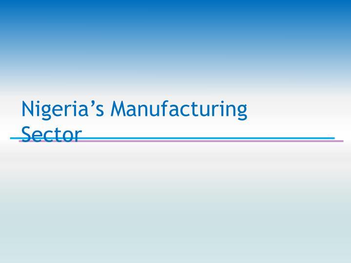 Nigeria's Manufacturing