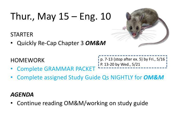 Thur., May 15 – Eng. 10