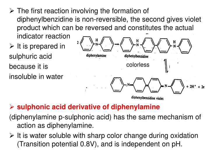 The first reaction involving the formation of diphenylbenzidine is non-reversible, the second gives violet product which can be reversed and constitutes the actual indicator reaction.