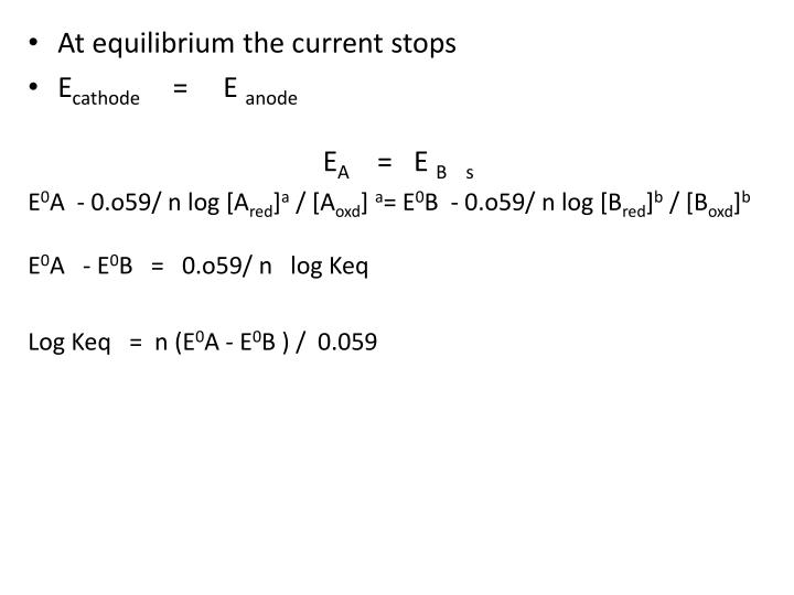 At equilibrium the current stops