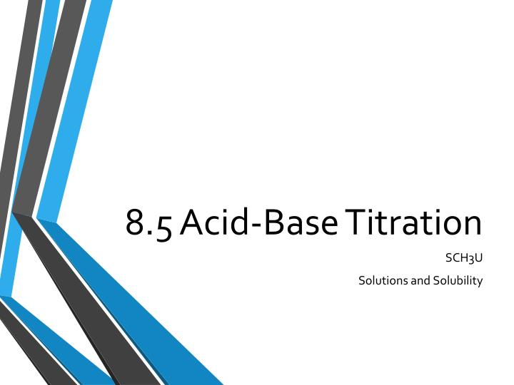 8.5 Acid-Base Titration