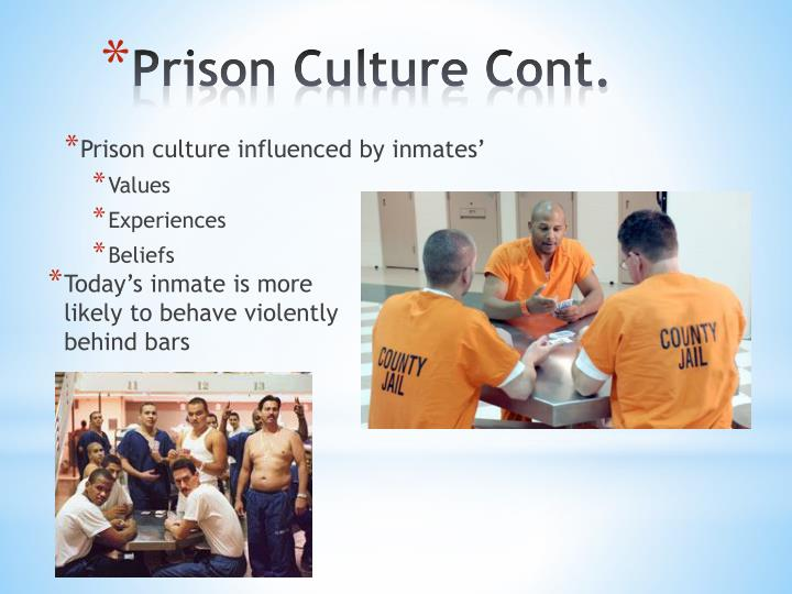 Prison culture influenced by inmates'