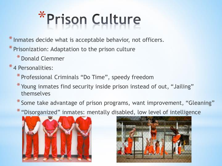 Inmates decide what is acceptable behavior, not officers.