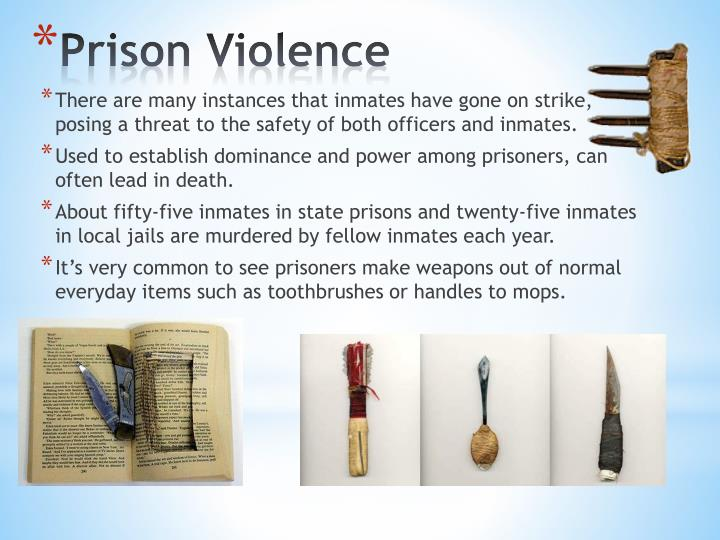 There are many instances that inmates have gone on strike, posing a threat to the safety of both officers and inmates.