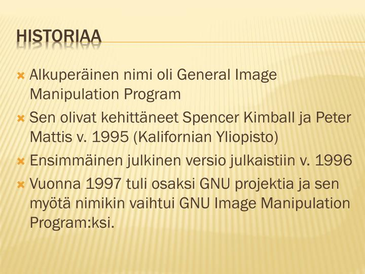 Alkuperäinen nimi oli General Image Manipulation Program