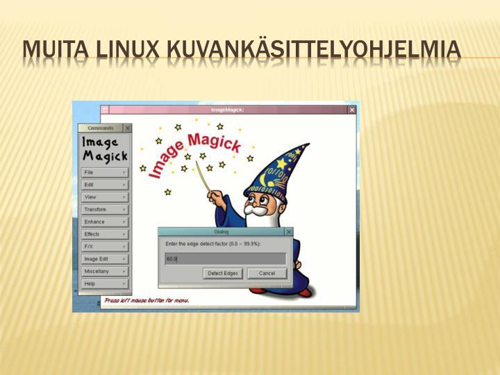Muita Linux kuvankäsittelyohjelmia