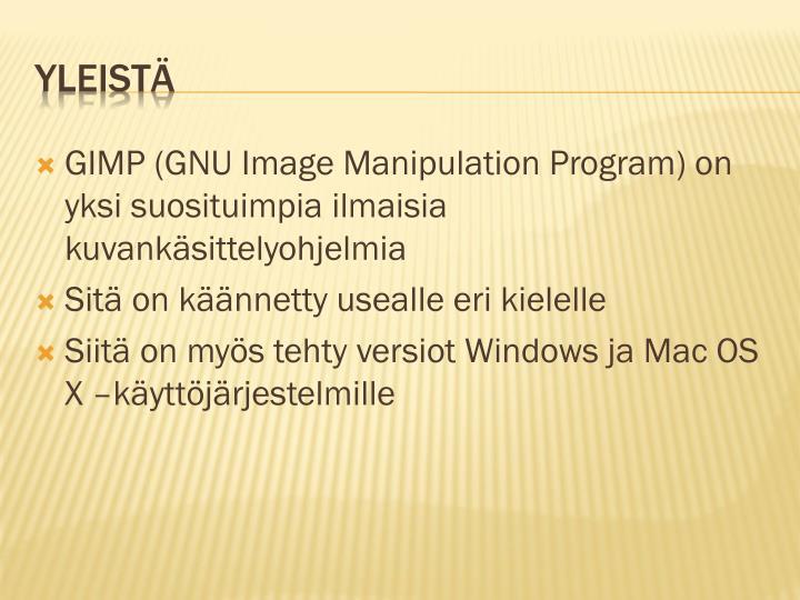 GIMP (GNU Image Manipulation Program) on yksi suosituimpia ilmaisia kuvankäsittelyohjelmia