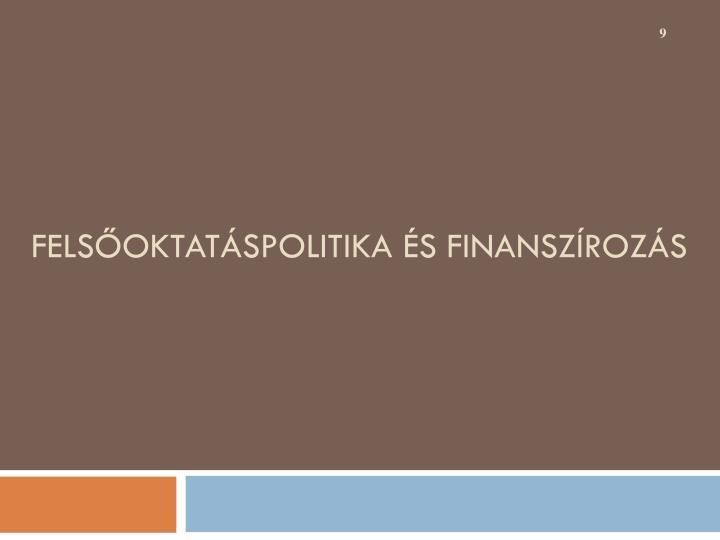 Felsőoktatáspolitika és finanszírozás
