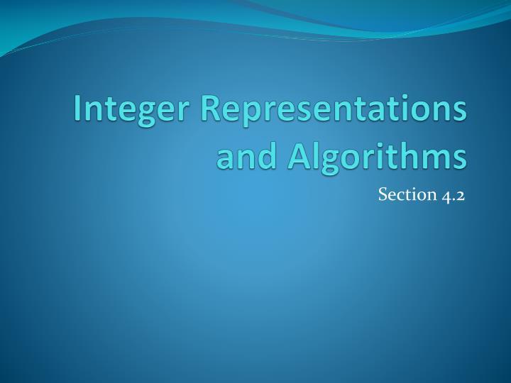 Integer Representations and Algorithms