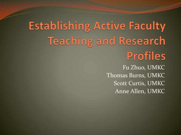 Establishing Active Faculty Teaching and Research Profiles