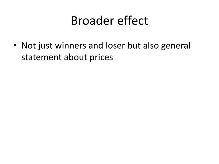 Broader effect